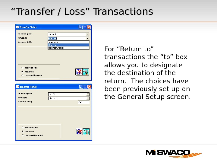 """"" Transfer / Loss"" Transactions For ""Return to"" transactions the ""to"" box allows you to designate"