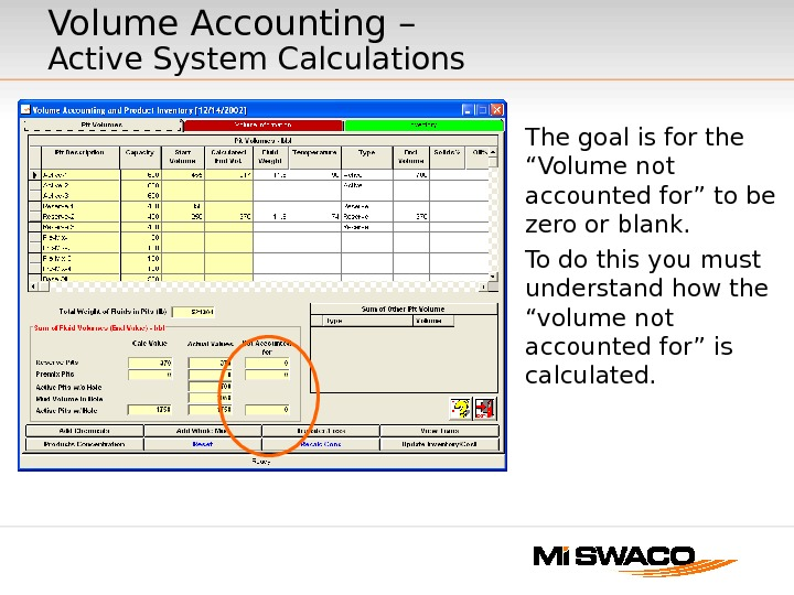 "Volume Accounting – Active System Calculations The goal is for the ""Volume not accounted for"" to"