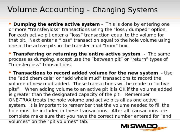 Volume Accounting - Changing Systems  Dumping the entire active system - This is done by