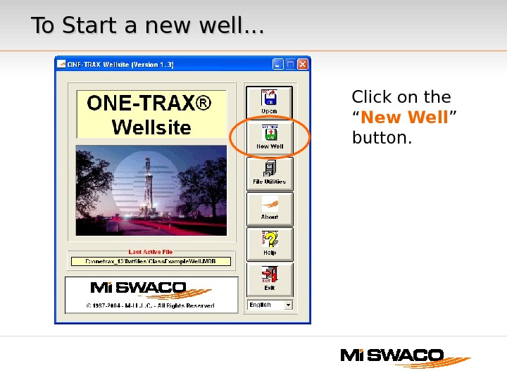 "To Start a new well. . . Click on the "" New Well "" button."