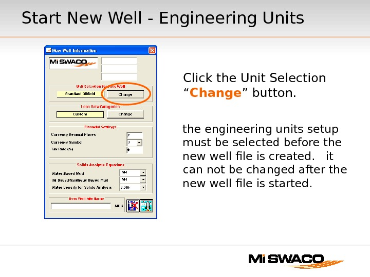 Start New Well - Engineering Units the engineering units setup must be selected before the new