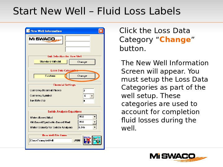 The New Well Information Screen will appear. You must setup the Loss Data Categories as part