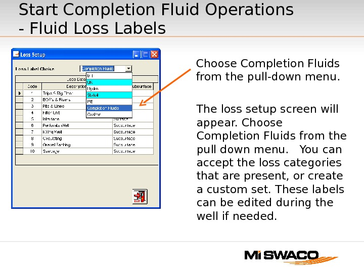 The loss setup screen will appear. Choose Completion Fluids from the pull down menu.  You