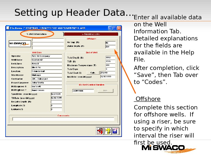 Setting up Header Data. . . Enter all available data on the Well Information Tab.