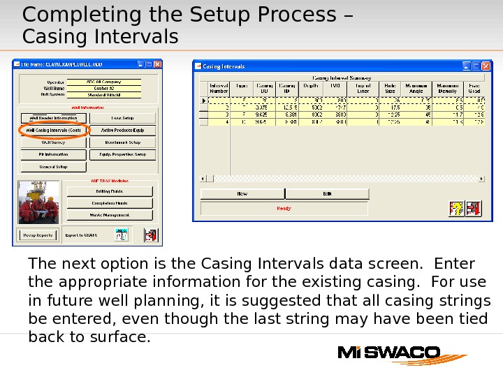 The next option is the Casing Intervals data screen.  Enter the appropriate information for the