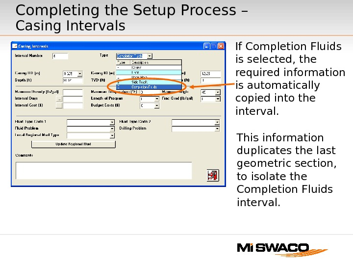 If Completion Fluids is selected, the required information is automatically copied into the interval. Completing the