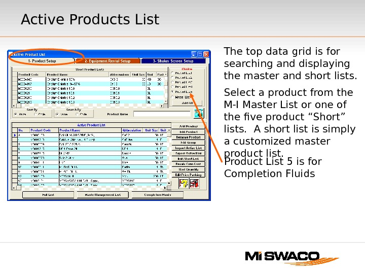 Active Products List The top data grid is for searching and displaying the master and short