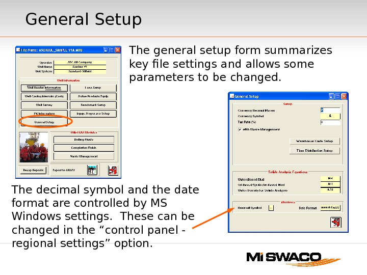 General Setup The general setup form summarizes key file settings and allows some parameters to be