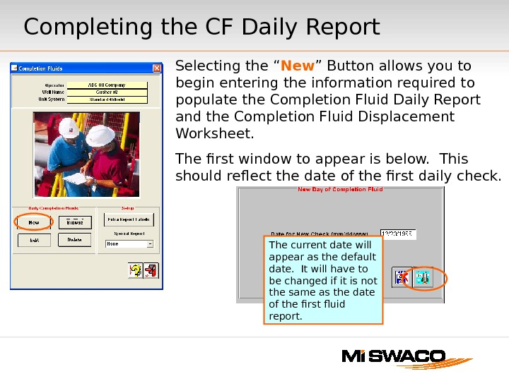 "Completing the CF Daily Report Selecting the "" New "" Button allows you to begin entering"