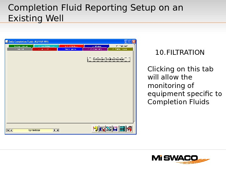 Completion Fluid Reporting Setup on an Existing Well 10. FILTRATION Clicking on this tab will allow