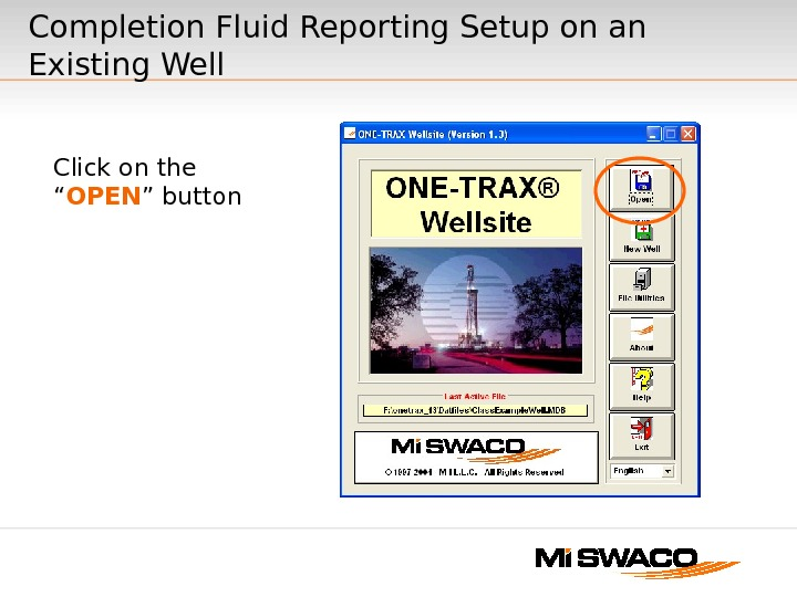 "Completion Fluid Reporting Setup on an Existing Well Click on the "" OPEN "" button"