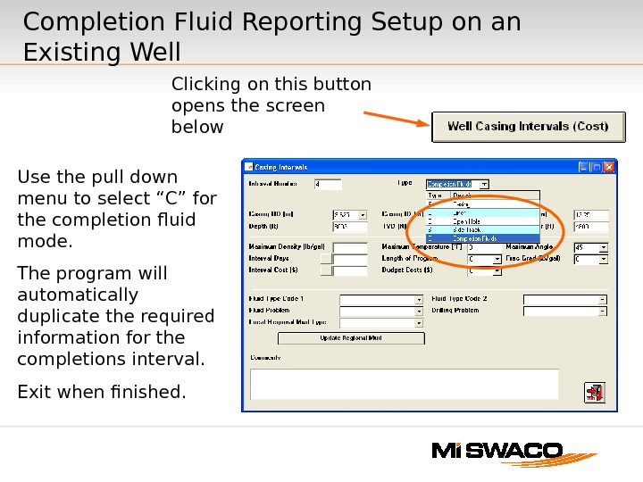 Clicking on this button opens the screen below. Completion Fluid Reporting Setup on an Existing Well