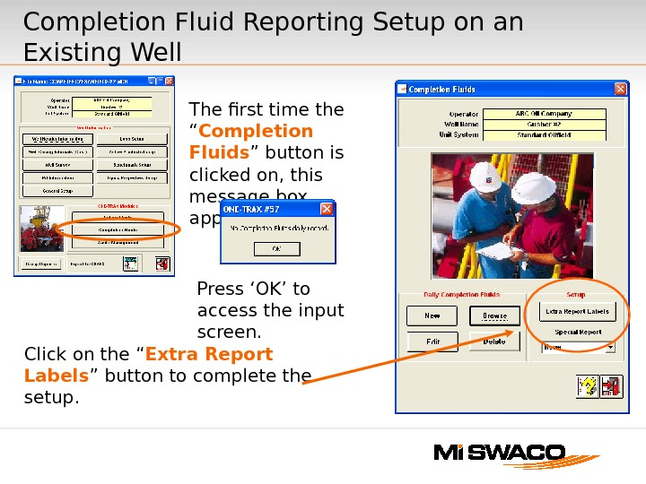 "Completion Fluid Reporting Setup on an Existing Well The first time the "" Completion Fluids """