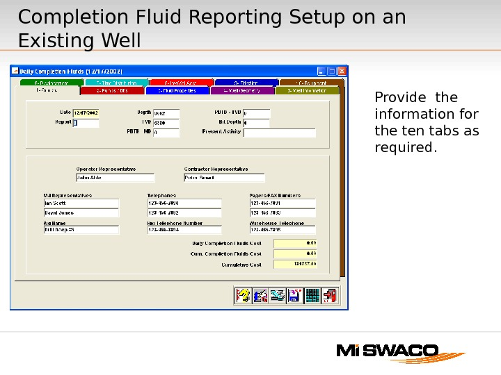 Provide the information for the ten tabs as required. Completion Fluid Reporting Setup on an Existing