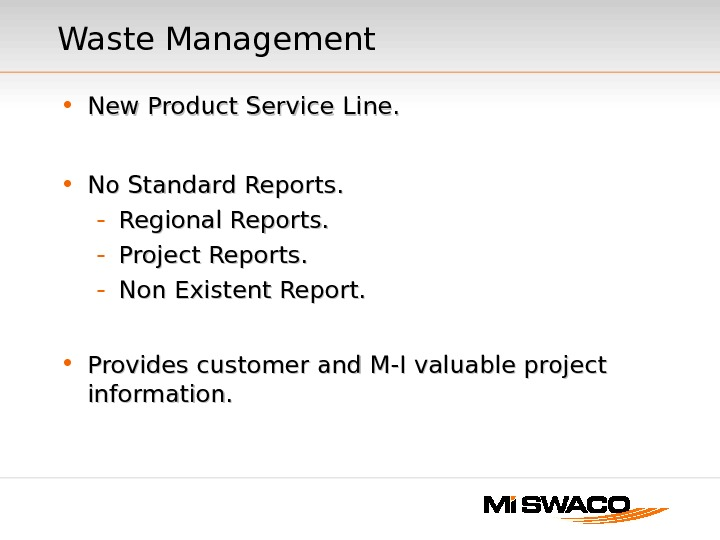 Waste Management • New Product Service Line.  • No Standard Reports. - Regional Reports. -