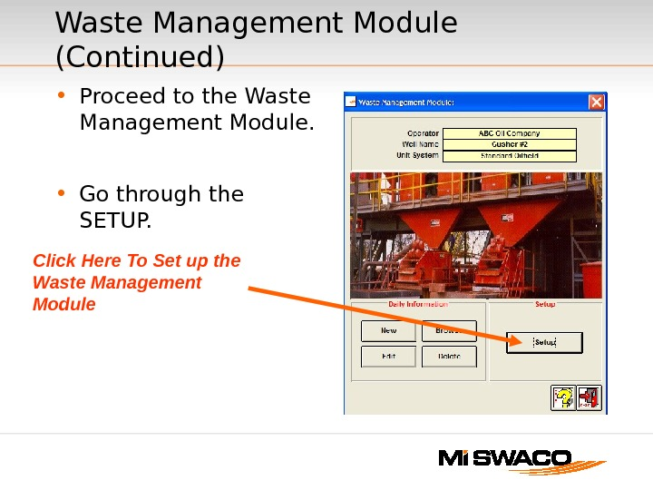• Proceed to the Waste Management Module.  • Go through the SETUP. Waste Management