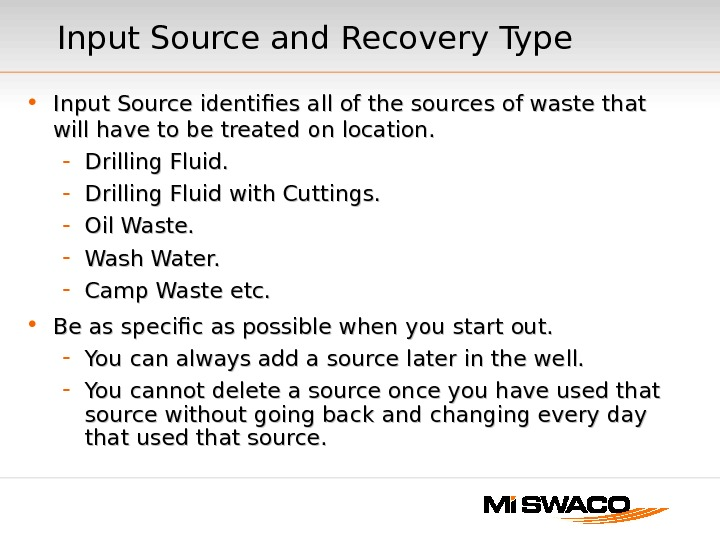 Input Source and Recovery Type • Input Source identifies all of the sources of waste that