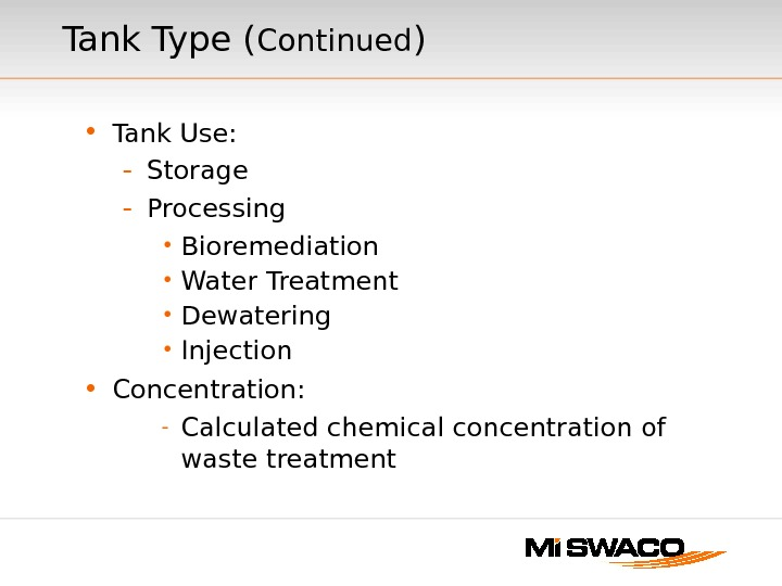 • Tank Use: - Storage - Processing • Bioremediation • Water Treatment • Dewatering •