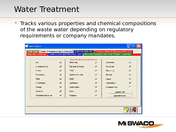 Water Treatment • Tracks various properties and chemical compositions of the waste water depending on regulatory