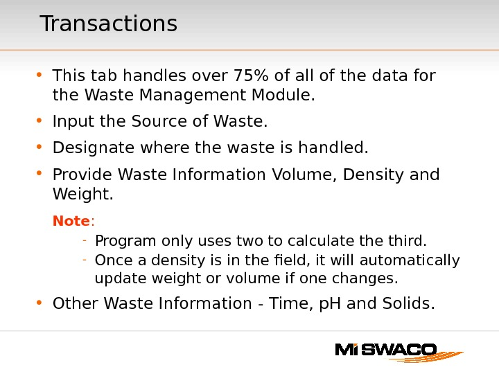 Transactions • This tab handles over 75 of all of the data for the Waste Management