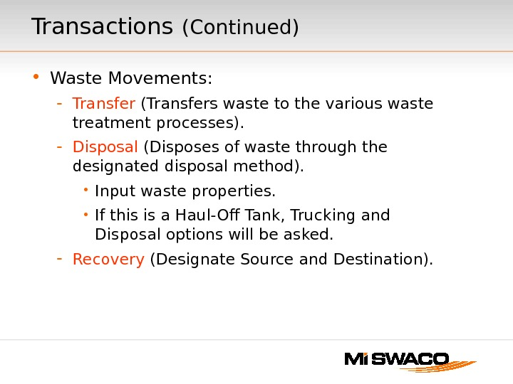 Transactions  (Continued) • Waste Movements: - Transfer (Transfers waste to the various waste treatment processes).