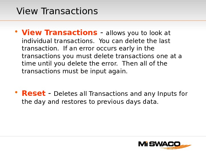 View Transactions • View  Transactions - allows you to look at individual transactions.  You