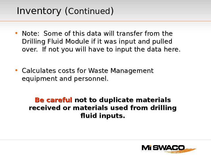 • Note:  Some of this data will transfer from the Drilling Fluid Module if