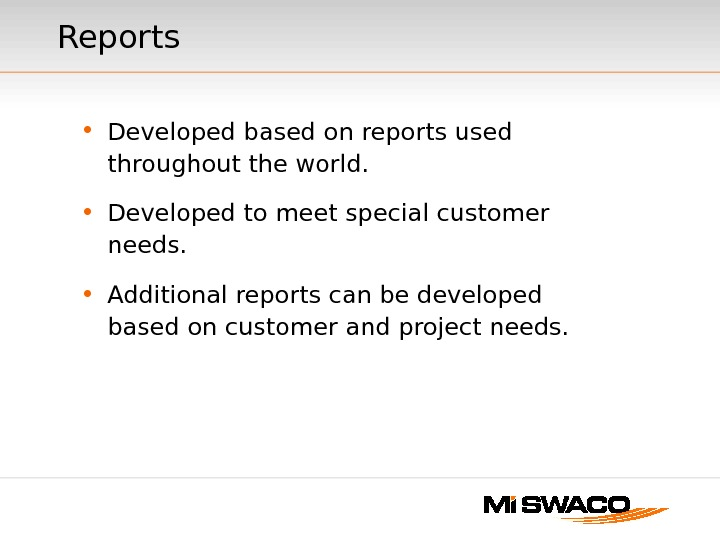 Reports • Developed based on reports used throughout the world.  • Developed to meet special