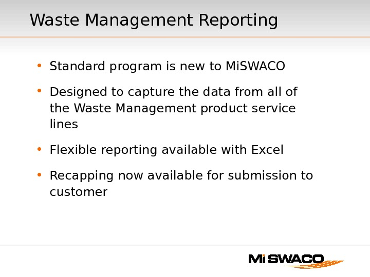 Waste Management Reporting • Standard program is new to Mi. SWACO • Designed to capture the