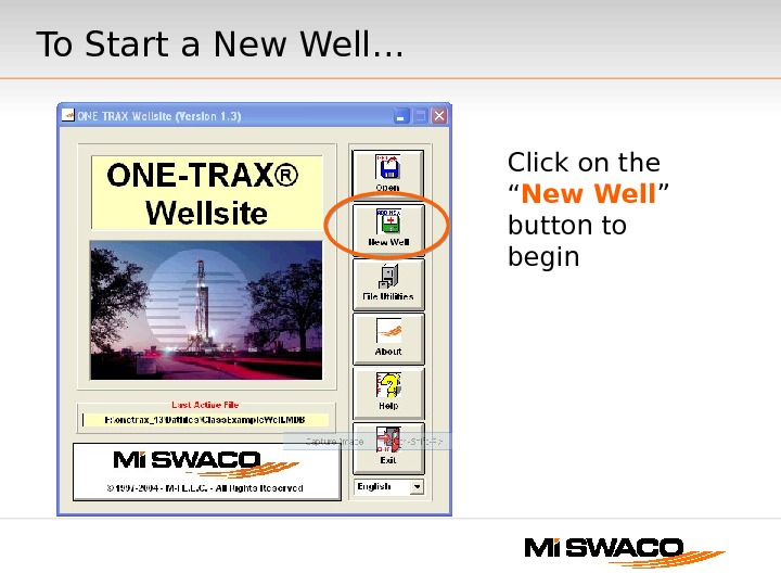 "To Start a New Well. . . Click on the "" New Well "" button to"