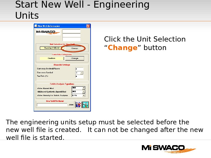 "Start New Well - Engineering Units Click the Unit Selection "" Change "" button The engineering"
