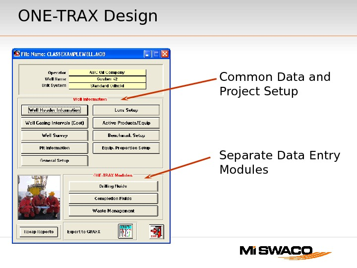 Common Data and Project Setup Separate Data Entry Modules. ONE-TRAX Design