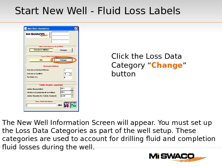 "Start New Well - Fluid Loss Labels Click the Loss Data Category "" Change "" button"