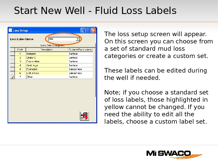 Start New Well - Fluid Loss Labels The loss setup screen will appear.  On this