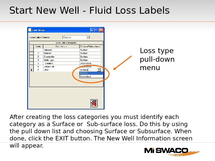 Loss type pull-down menu After creating the loss categories you must identify each category as a