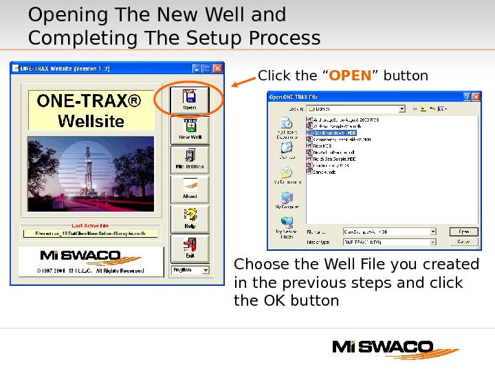 Opening The New Well and Completing The Setup Process Choose the Well File you created in