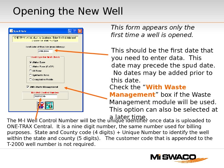 Opening the New Well The M-I Well Control Number will be the unique identifier once data