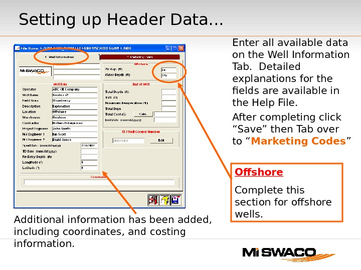 Enter all available data on the Well Information Tab.  Detailed explanations for the fields are