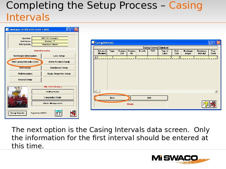 The next option is the Casing Intervals data screen.  Only the information for the first