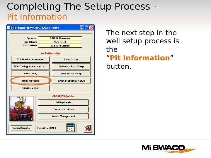 Completing The Setup Process –  Pit Information The next step in the well setup process