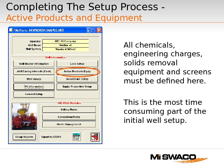 Completing The Setup Process -  Active Products and Equipment All chemicals,  engineering charges,