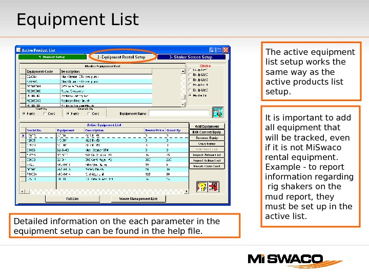 Equipment List The active equipment list setup works the same way as the active products list