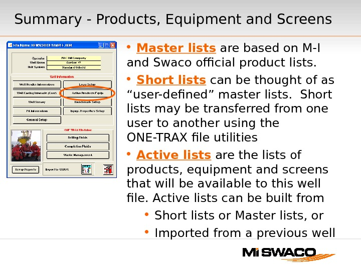 Summary - Products, Equipment and Screens  Master lists are based on M-I and Swaco official