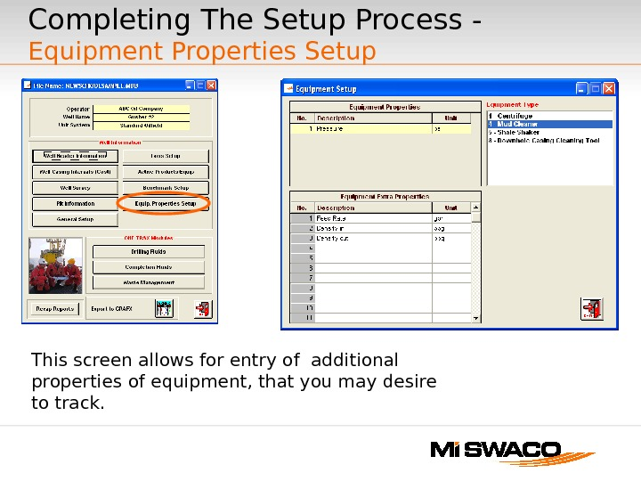 Completing The Setup Process - Equipment Properties Setup This screen allows for entry of additional properties