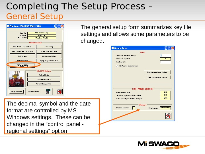 Completing The Setup Process – General Setup The general setup form summarizes key file settings and