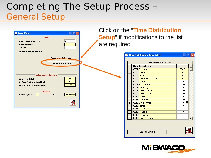"Click on the "" Time Distribution Setup "" if modifications to the list are required. Completing"