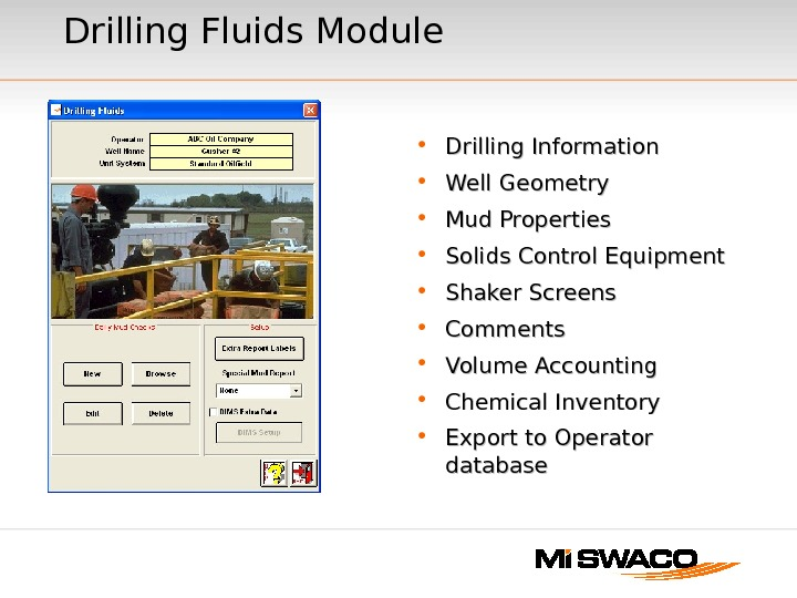 Drilling Fluids Module • Drilling Information • Well Geometry • Mud Properties • Solids Control Equipment