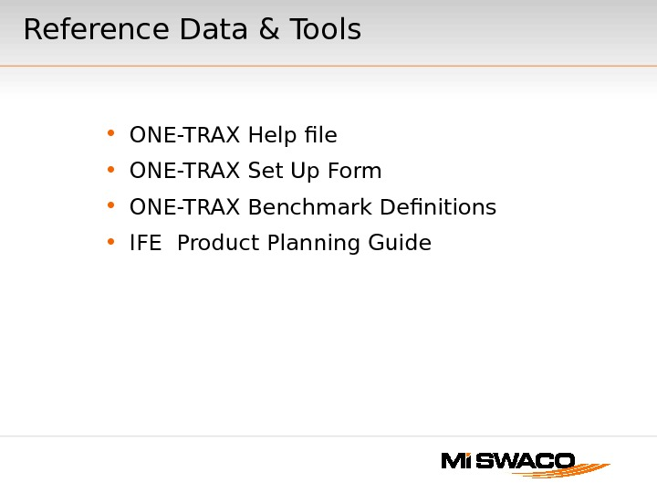 Reference Data & Tools • ONE-TRAX Help file • ONE-TRAX Set Up Form • ONE-TRAX Benchmark