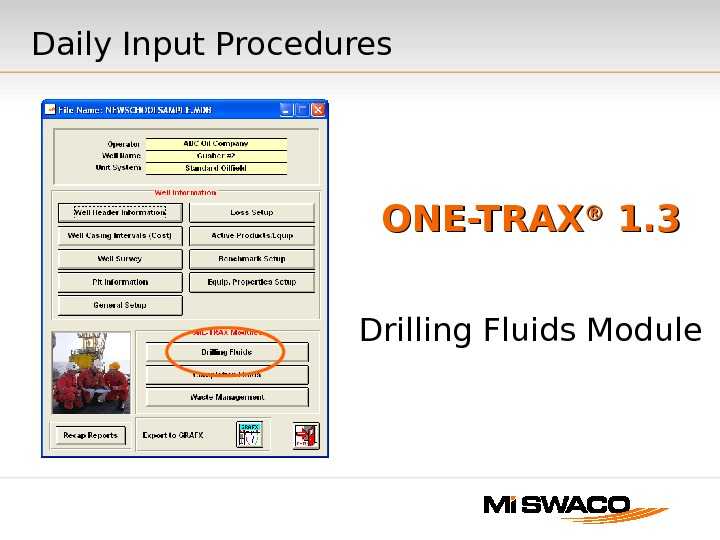 ONE-TRAX ®® 1. 3 Drilling Fluids Module. Daily Input Procedures