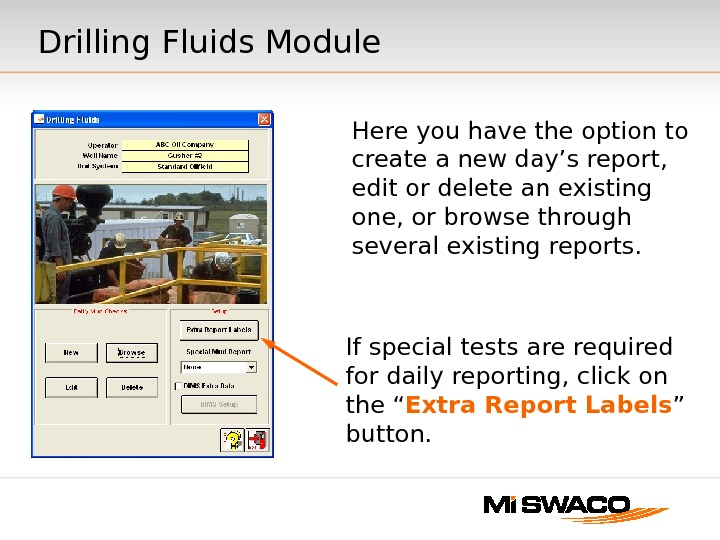 Drilling Fluids Module Here you have the option to create a new day's report,  edit